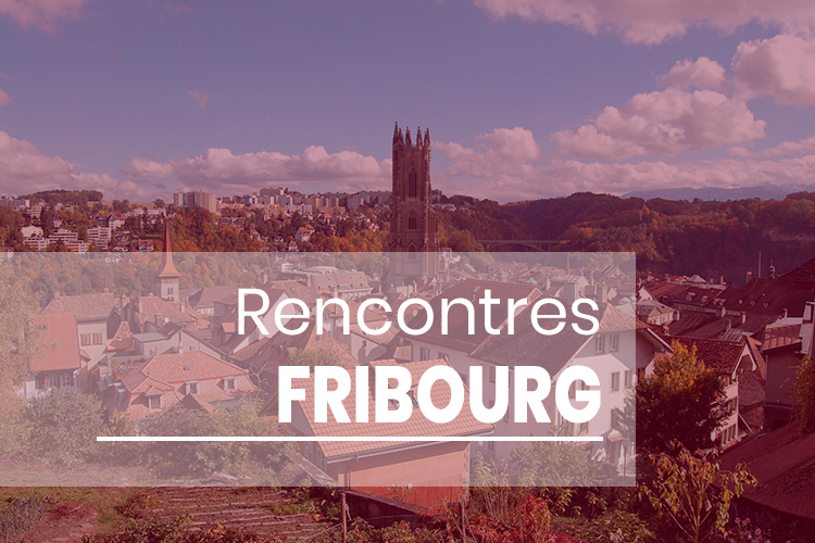 rencontre plan cul fribourg